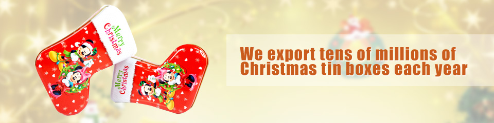We export tens of millions of Christmas Tin boxes each year
